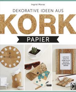 Ideenbuch Kork von Ingrid Moras